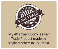 My After Sex Buddy is a Fair Trade Product made by  single mothers in Columbia.